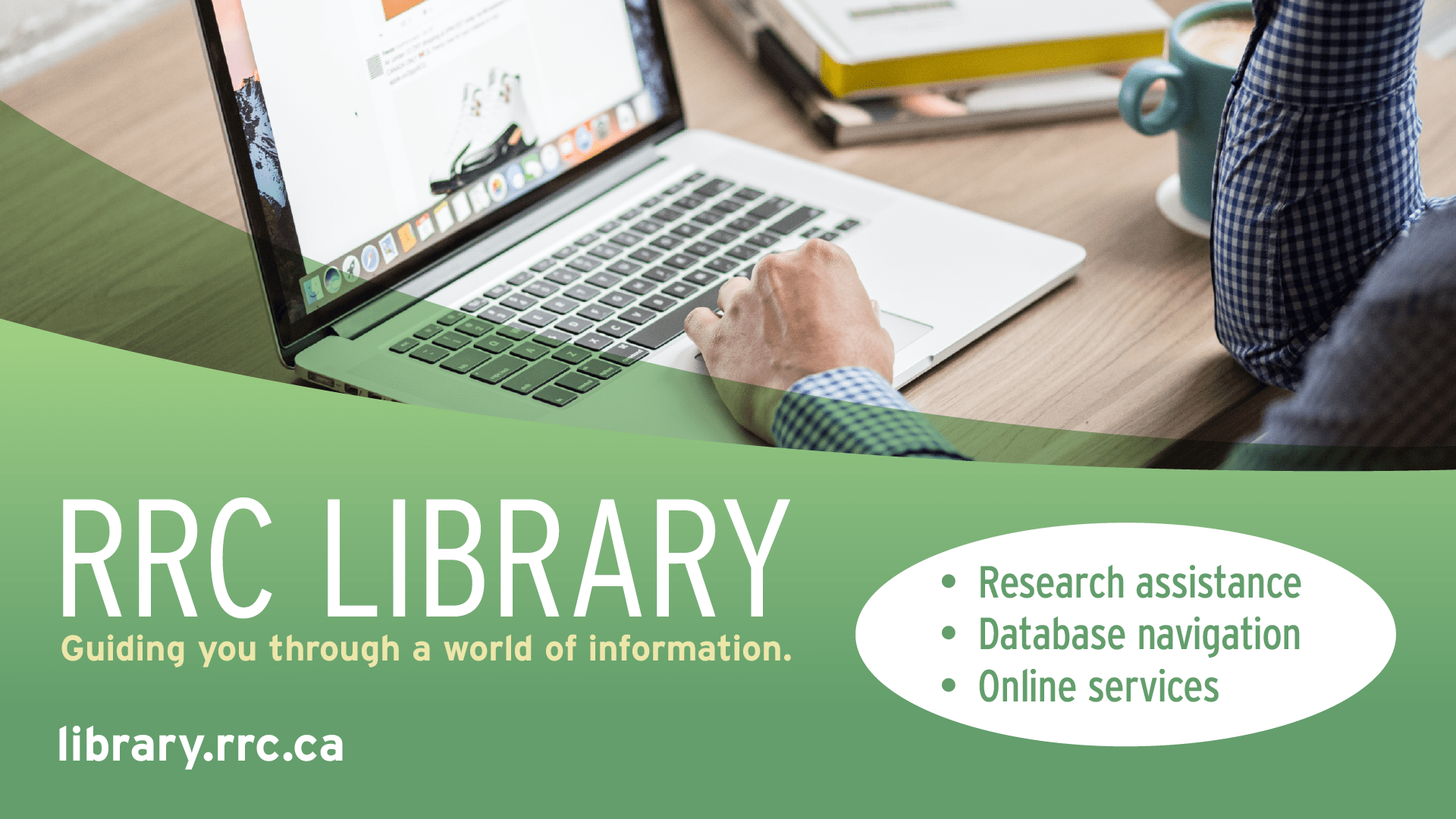 Person working at a laptop with books at the side. text: RRC Library: Guiding You Through A World of Information.
