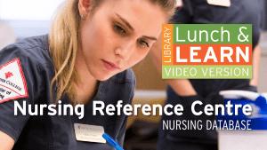 Nursing student. Lunch and Learn logo. Text: Nursing Reference Centre - Nursing Database.
