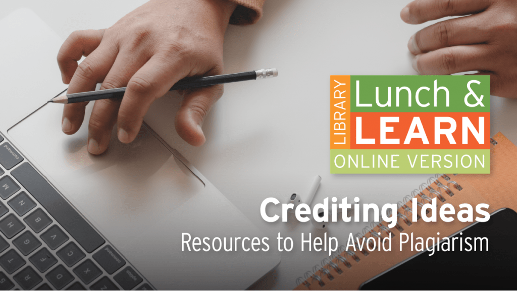 Library Lunch and Learn - Crediting Ideas