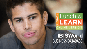 Library Lunch and Learn - IBIS World