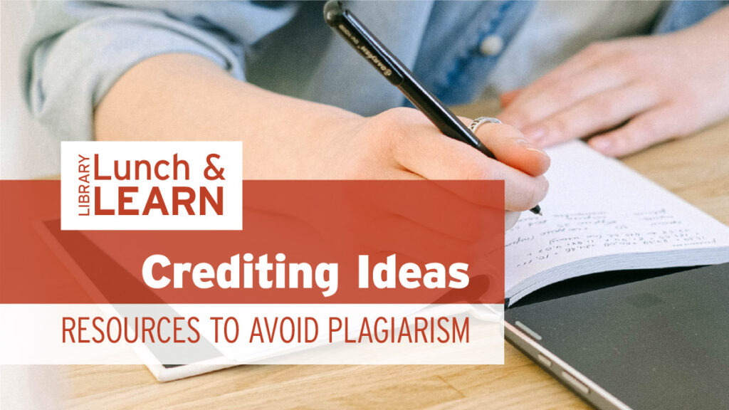 library lunch and learn - crediting ideas, resources to avoid plagiarism