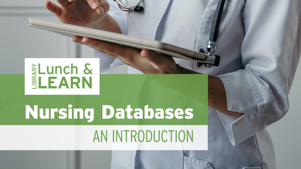 library lunch and learn - nursing databases, and introduction