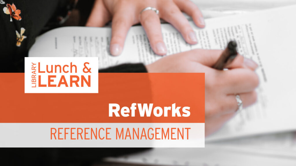 library lunch and learn - refworks, reference management