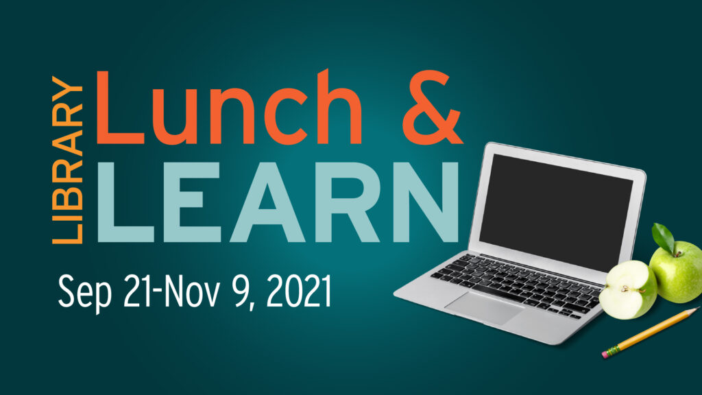 Library Lunch and Learn. Sep 21-Nov 9