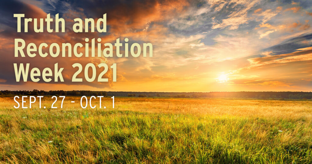grass field and sunset. Text reads: Truth and reconciliation week 2021. Sept 27 - Oct 1
