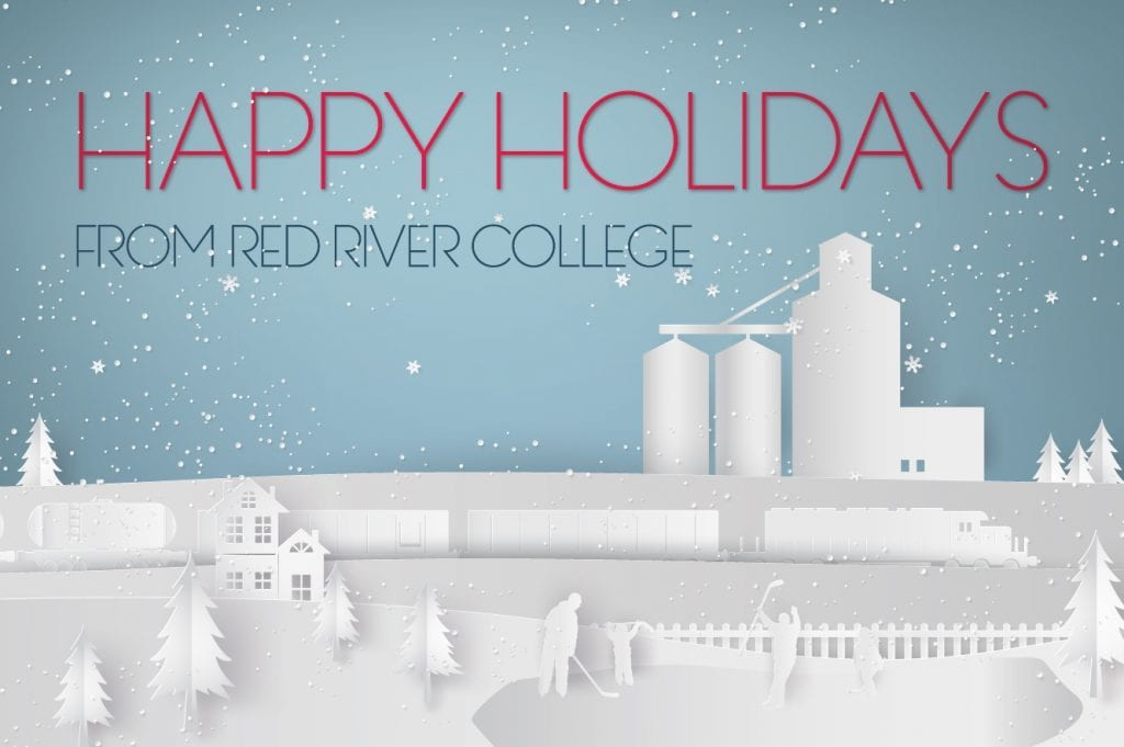 Happy Holidays from Red River College's Steinbach Campus