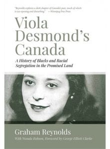 Viola Desmond's Canada : a history of Blacks and racial segregation in the promised land