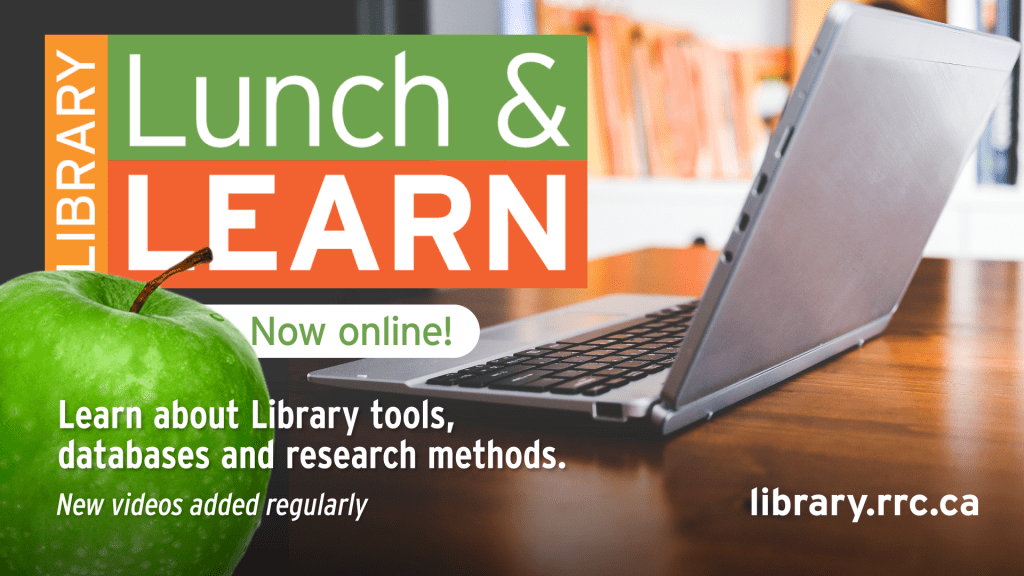 Library Lunch & Learn - Now Online! Learn about Library tools, databases and research methods. New videos added regularly. library.rrc.ca