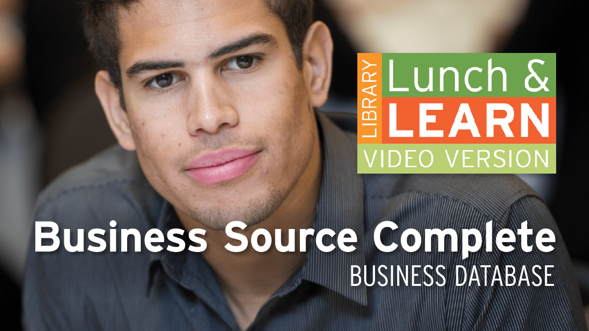 Business Student. Lunch and Learn logo. text: Business Source Complete - Business Database.