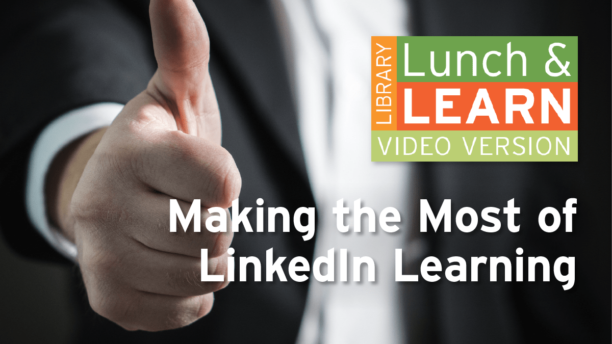Man in suit making thumbs up signal. Lunch and learn logo. text: Making the Most of LinkedIn Learning.