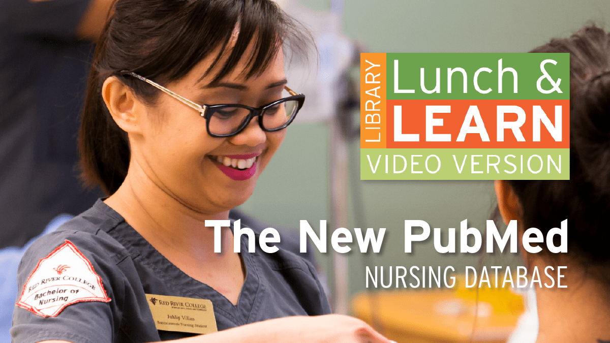 Nursing student. Lunch and Learn logo. Text: The New PubMed - Nursing Database