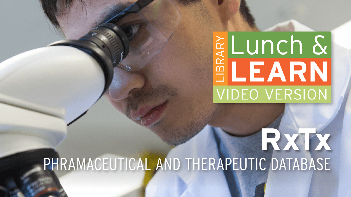 Person in lab coat looking into a microscope. Lunch and Learn logo. text: RxTx - Pharmaceutical and therapeutic database.