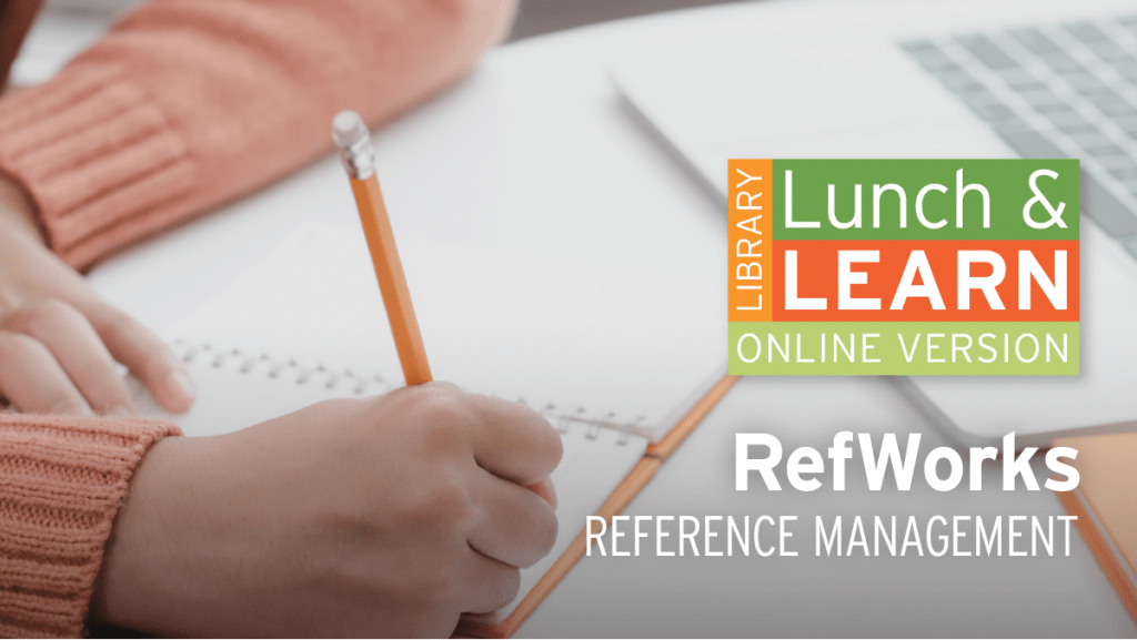 Library Lunch and Learn - RefWorks
