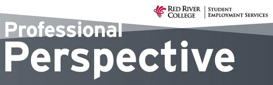 Professional Perspective REd River College Student Employment Services