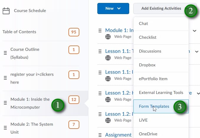 ";Click or create the Module you would like the Form to be added to (1), click on ""Add Existing Activities"" menu (2), click on ""Form Templates"" (3)"