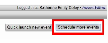 "Click ""Schedule More Events"";To Schedule events in WebEx click on ""Schedule more events"" in the top right corner of the page."