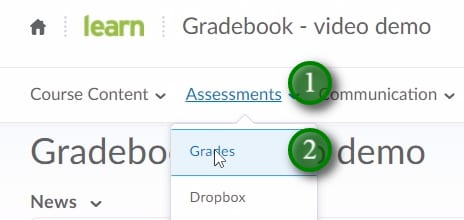 "Export Grades to Excel;Your able to export the LEARN gradebook to a CSV or Excel file to save for your records, or to transfer grades from one term to annother. Access the Gradebook by clicking ""Assessments"" (1) and ""Grades"" (2)."